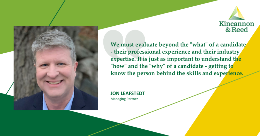 Jon-Leafstedt-Quote-About-Candidate-Skills-and-Experience-Kincannon-&-Reed